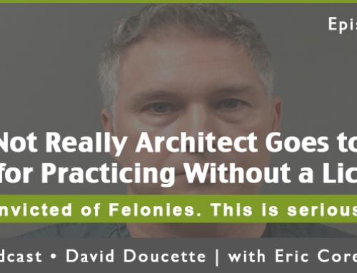 Episode 39: Not Really Architect Goes to Jail for Practicing Without a License