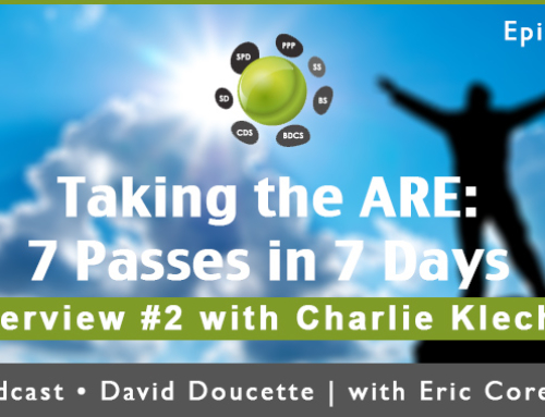 Episode 17: Taking the ARE: 7 PASSES in 7 Days. For Real? [Podcast]