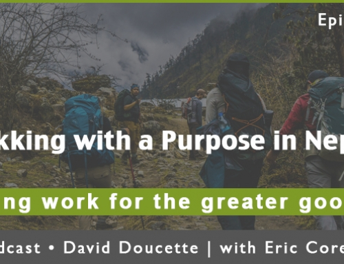 Episode 41: Trekking with a Purpose in Nepal