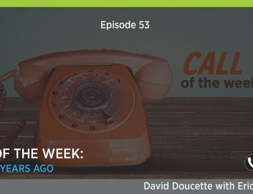 Episode 53: Call Of the Week: Failed 5 Years Ago