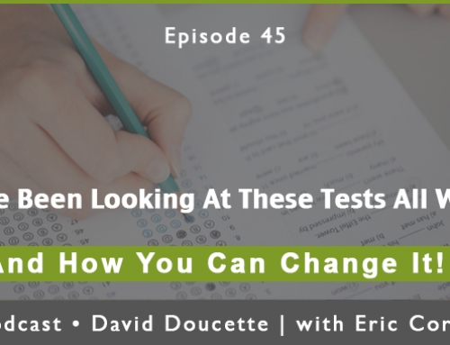 Episode 45: You've Been Looking at These Tests All Wrong