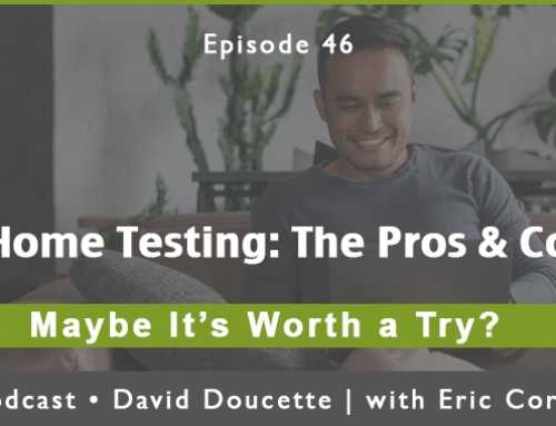Episode 46: At Home Testing: The Pros & Cons